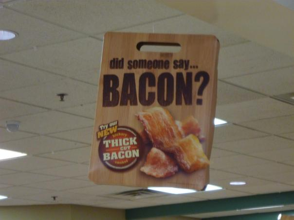 why yes, i DID say bacon!