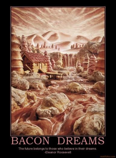 bacon-dreams-demotivational-poster-1213821901